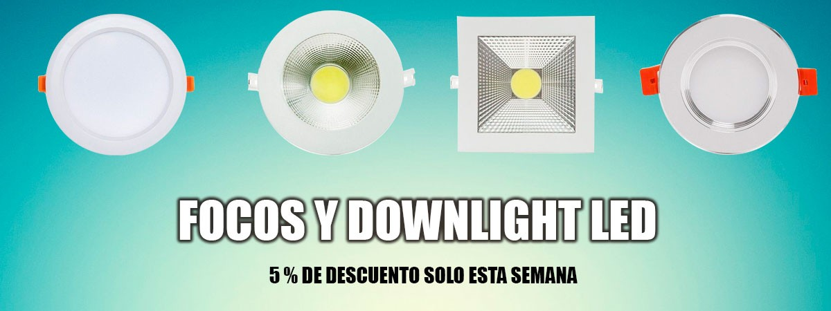 5%  en dOWNLIGHT LED Y FOCOS